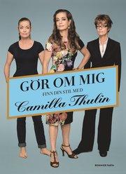 Gör om mig – finn din stil med Camilla Thulin