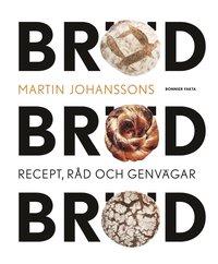 Bröd, bröd, bröd : recept, råd och genvägar (inbunden)