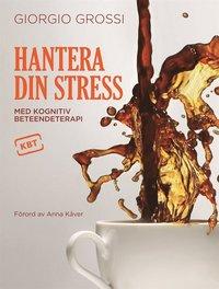 Hantera din stress med kognitiv beteendeterapi (e-bok)