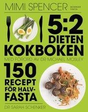 5:2 dieten – kokboken : 150 recept för halvfasta