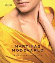 Martinas modevärld : en guide till ett stilfullt liv