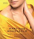 Martinas modev�rld : en guide till ett stilfullt liv
