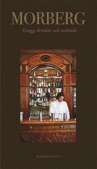 Morberg. Grogg, drinkar och cocktails (inbunden)