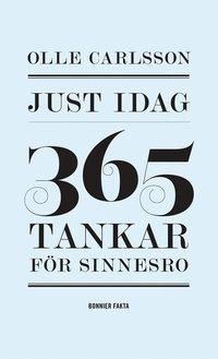 Just idag : 365 tankar f�r sinnesro (kartonnage)