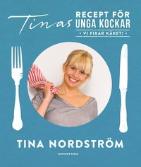 Tinas recept f�r unga kockar - vi fixar k�ket! (inbunden)