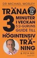 Tr�na 3 minuter i veckan : 5:2-guruns guide till h�gintensiv tr�ning