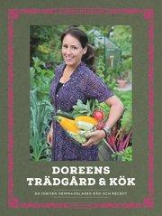 Doreens trädgård & kök : en inbiten hemmaodlares råd och recept