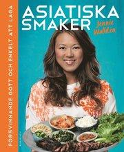 Asiatiska smaker : försvinnande gott och enkelt att laga