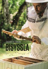 Bisyssla : bin, biodling och biprodukter (inbunden)