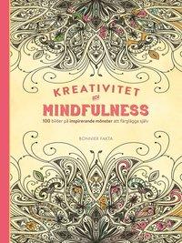 Kreativitet och mindfulness - 100 bilder p� inspirerande m�nster att f�rgl�gga sj�lv (inbunden)