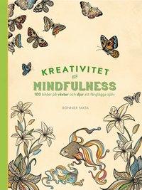 Kreativitet och mindfulness - 100 bilder p� v�xter och djur att f�rgl�gga sj�lv (inbunden)