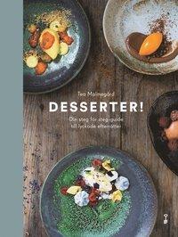 Desserter! : din steg f�r steg-guide till lyckade efterr�tter (inbunden)