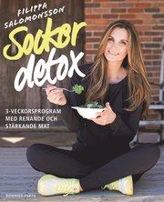 Sockerdetox : 3-veckorsprogram med renande och stärkande mat