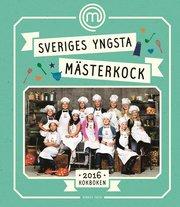 Sveriges yngsta mästerkock : kokboken 2016