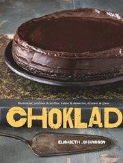 Choklad : råchoklad praliner & tryfflar kakor & desserter drycker & glass