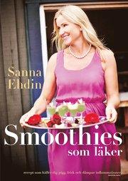 Smoothies som läker : recept som håller dig pigg frisk och dämpar inflammationer