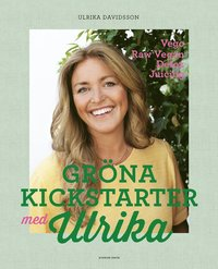 Gröna kickstarter med Ulrika / Ulrika Davidsson ; foto: Ulrika Pousette