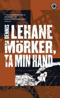 Mörker, ta min hand av Dennis Lehane