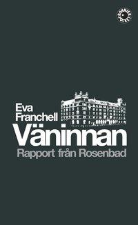 V�ninnan : rapport fr�n Rosenbad (inbunden)