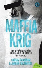 Maffiakrig : nio avrättade män och staden de levde i