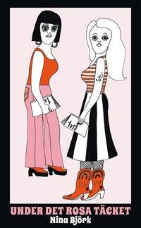Under det rosa t�cket : om kvinnlighetens vara och feministiska strategier (e-bok)