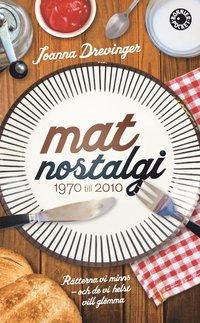 Matnostalgi : r�tterna vi minns och de vi helst vill gl�mma (pocket)