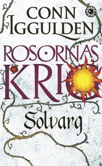 Rosornas krig. Andra boken, Solvarg (h�ftad)