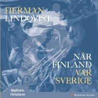 N�r Finland var Sverige (ljudbok)
