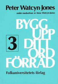 Bygg upp ditt ordf�rr�d 3 (inbunden)