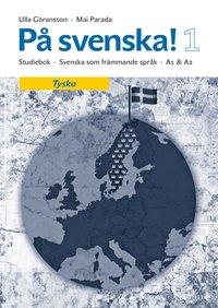 P� svenska! 1 studiebok tyska (h�ftad)