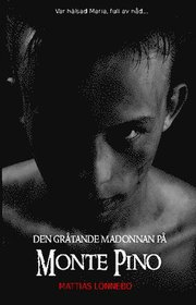 Den gr�tande madonnan p� Monte Pino (h�ftad)