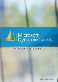 Introduktion till Dynamics AX 2012 (h�ftad)