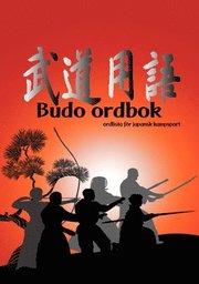 Budo ordbok : ordlista för japansk kampsport