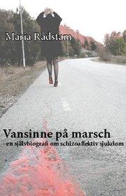 Vansinne på marsch : en självbiografi om schizoaffektiv sjukdom