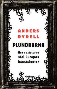 Plundrarna : hur nazisterna stal Europas konstskatter (e-bok)