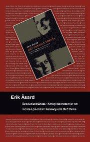 Det dunkelt tänkta : konspirationsteorier om morden på John F. Kennedy och Olof Palme