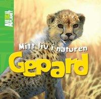 Mitt liv i naturen. Gepard (inbunden)