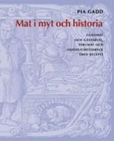 Mat i myt och historia : gudamat och g�stabud, tabumat och od�dlighetsdryck (med recept) (h�ftad)