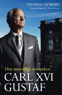 Carl XVI Gustaf - Den motvillige monarken (e-bok)