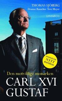 Carl XVI Gustaf : den motvillige monarken (pocket)
