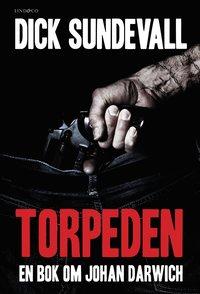 Torpeden : en bok om Johan Darwich (inbunden)