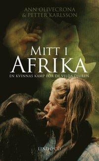 Mitt i Afrika : en kvinnas kamp f�r de vilda djuren (ljudbok)