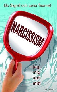 Narcissism : jag, mig och mitt (kartonnage)