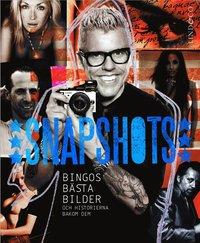 Snapshots : Bingos b�sta bilder och historierna bakom dem (pocket)