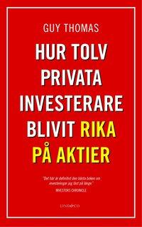 Hur tolv privata investerare blivit rika p� aktier (inbunden)