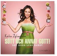 S�tt och annat gott! : Det goda LCHF-baket (ljudbok)