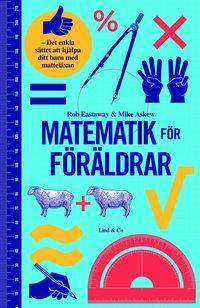 Matematik f�r f�r�ldrar : det enkla s�ttet att hj�lpa ditt barn med mattel�xan (kartonnage)