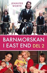 Barnmorskan i East End, D. 2 (inbunden)