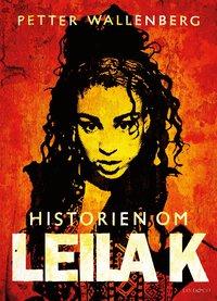 Historien om Leila K (inbunden)