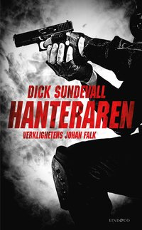 Hanteraren : verklighetens Johan Falk (pocket)